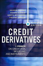 Credit Derivatives, Revised Edition: A Primer on Credit Risk, Modeling, and Inst