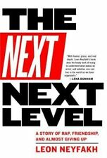 The Next Next Level: A Story of Friendship, Rap, and Almost Giving Up, Leon Neyf