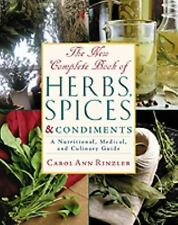 The New Complete Book of Herbs, Spices & Condiments: A Nutritional, Medical, and