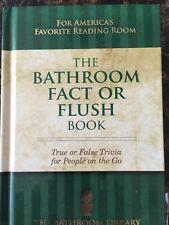 The Bathroom Fact Or Flush Book