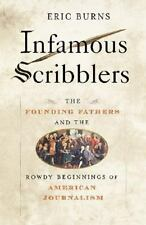 Infamous Scribblers: The Founding Fathers and the Rowdy Beginnings of-ExLibrary