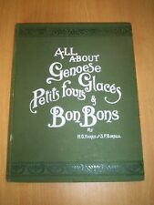 All About Genoese Glaces, Petits Fours & Bon Bons by Harris & Borella 1910