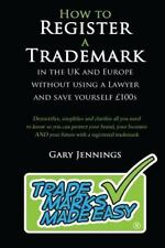 How to Register a Trademark: In the UK or Europe Without Using a Lawyer and Save