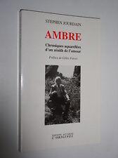 STEPHEN JOURDAIN - AMBRE. CHRONIQUE AQUARELLEES D'UN ZENITH DE L'AMOUR  - 2008