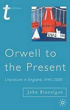 Orwell to the Present: Literature in England, 1945-2000 (Transitions), Brannigan
