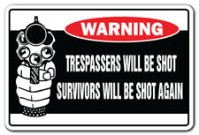 TRESPASSERS WILL BE SHOT SURVIVORS WILL BE SHOT AGAIN Warning Decal security