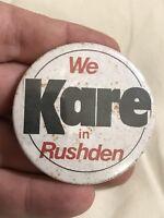 Vintage Pin Badge. Advertising. We Kare In Rushden.