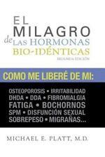 El Milagro de las Hormonas Bio-Identicas by Michael Platt (2011, Paperback)