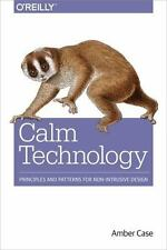 Calm Technology : Designing for Billions of Devices and the Internet of Things …