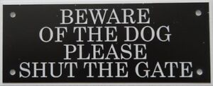 Expressions Engravers  Acrylic signs - BEWARE OF THE DOG PLEASE SHUT THE GATE