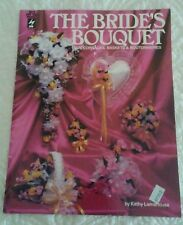Hot Off the Press' The Bride's Bouquet+Corsages, Baskets & Boutonrs Instruction.
