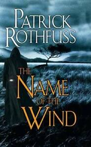 The Name of the Wind - Mass Market Paperback By Patrick Rothfuss - GOOD