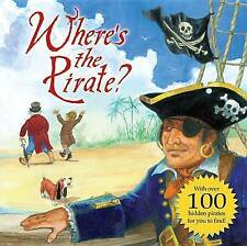 WHERE'S THE PIRATE CHILDRENS STORY/ PICTURE BOOK WITH OVER 100 PIRATES TO FIND