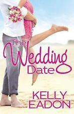 The Wedding Date by Kelly Eadon (2016, Paperback)
