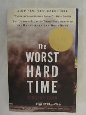 The Worst Hard Time - The Untold Story of Those Who Survived the Dust Bowl