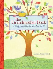 The Grandmother Book: A Book About You for Your Grandchild by Andy Hilford
