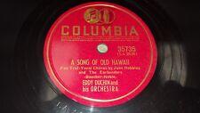 EDDIE DUCHIN A Song Of Old Hawaii/Whatever Happened 78 Columbia 35735 JOHN DRAKE