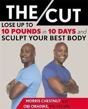 The Cut Lose Up to 10 Pounds in 10 Days & Sculpt Your Best Body Morris Chestnut