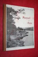 MANUEL DE L'EAU par ONESIME RECLUS  éd. 1913   ILLUSTRATIONS