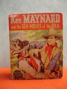 Ken Maynard and the gun wolves of the Gila ( 1939,The Better little book) HB031