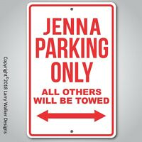 Jenna Parking Only  aluminum Sign with All Weather UV Protective coating