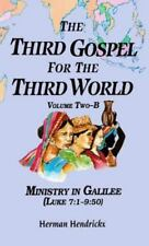 The Third Gospel for the Third World, Volume 2B: Ministry in Galilee (Luke