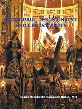 Saint Paul, Jesus Christ and Christianity by Jesús Humberto Enríquez Rubio...