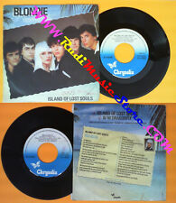 LP 45 7'' BLONDIE Island of lost souls Dragonfly 1982 italy no cd mc dvd