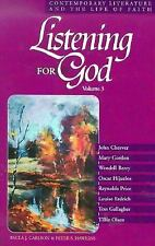 Listening for God: Contemporary Literature and the Life of Faith (Volume III)