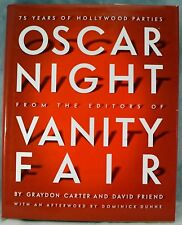 Oscar Night : 75 Years of Hollywood Parties by David Friend (2004, Hardcover)