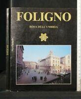 FOLIGNO. ROSA DELL'UMBIA. AA.VV. Libreria Carnevali.