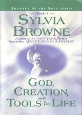 GOD, CREATION AND TOOLS FOR LIFE /Sylvia Browne Journey of the Soul Series Book1
