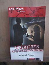 Les Polars régionaux/ Meurtres au printemps de Bourges par Armand Toupet