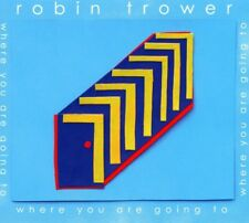 ROBIN TROWER - WHERE ARE YOU GOING TO   CD NEUF