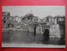 SOISSONS  :  Le Vieux Pont  -  L'Entrée de Faubourg St-Vaast......VO.1921.