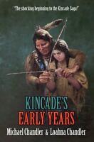 Kincade's Early Years Hardcover Loahna Chandler Michael Chandler