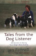 ales from the Dog Listener: 28 Secrets to Being Yo