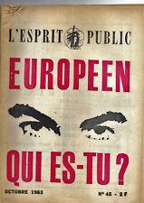 "Revue ""L'esprit Public"" - N°45 - Octore 1963 - Européen qui es-tu ?"