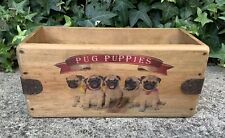 VERY SMALL PUG PUPPIES RUSTIC WOODEN STORAGE CRATE BOX ~ SHABBY CHIC