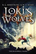 The Blackwell Pages: Loki's Wolves, M. A. Marr, K. L. Armstrong 2013 HC FIRST ED