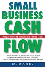 Small Business Cash Flow : Strategies for Making Your Business a Financial...