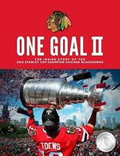 One Goal II : The Inside Story of the 2013 Stanley Cup Champion Chicago Blackhaw