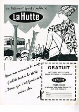 PUBLICITE ADVERTISING  1964  LA HUTTE  vetements de sport hiver ski