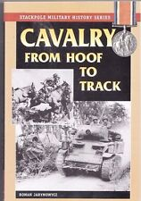 CAVALRY FROM HOOF TO TRACK: Stackpole Military Series by R. Jarymowycz 2008 PB
