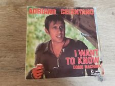 45T Adriano Celentano ‎– I Want To Know
