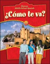 Middle School Spanish Intro: ¿Cómo Te Va? by Conrad J. Schmitt and Glencoe McGra