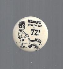 """1972 NIXON'S THE ONE - PREGNANT CARTOON PICTURE b/w 1 1/4"""" CELLO BUTTON"""