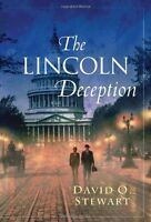 The Lincoln Deception (A Fraser and Cook Mystery Book 1) by David O. Stewart
