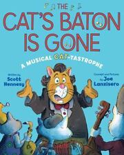 NEW - The Cat's Baton Is Gone: A Musical Cat-tastrophe by Hennesy, Scott