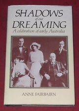 SHADOWS OF OUR DREAMING ~ Anne Fairbairn ~A CELEBRATION OF EARLY AUSTRALIA ~ H/C